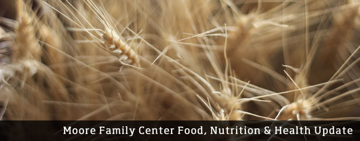 Moore Family Center Food, Nutrition & Health Update