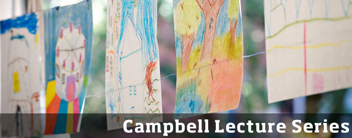 Cynthia and Duncan Campbell Lectures on Childhood Relationships, Risk and Resilience