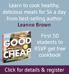 Learn to eat healthy, delicious meals for $4 a day from best-selling author Leanne Brown