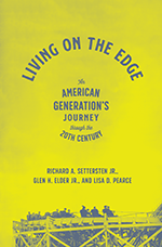 Living on the Edge: An American Generation's Journey Through the Twentieth Century