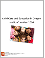 State Profile | Child Care and Education in Oregon and its Counties 2014