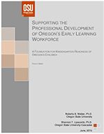 Professional Development of Oregon's Early Learning Workforce: Foundation for Kindergarten Readiness of Oregon's Children