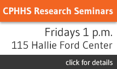 cphhs research seminars fridays noon-1:00 pm 115 hallie ford center