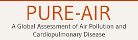 PURE-AIR - A Global Assessment of Air Pollution and Cardiopulmonary Disease